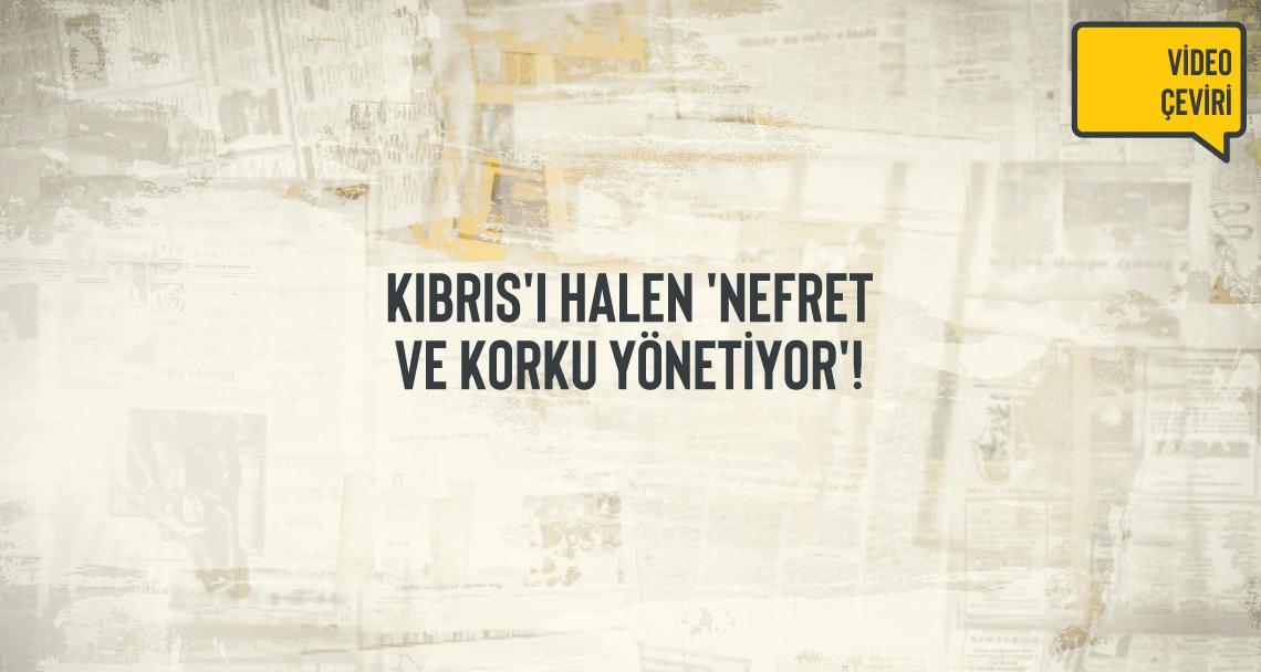 1974'ün 44. Yılında Kıbrıs'ı Halen 'Nefret ve Korku Yönetiyor'! | Video